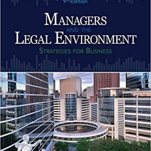 Solution Manual for Managers and the Legal Environment: Strategies for Business