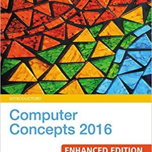 Solution manual for Computer Concepts 2016 Enhanced