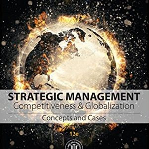 Solution manual for Strategic Management: Concepts and Cases: Competitiveness and Globalization 12th Edition by Hitt