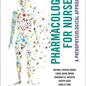 Solution Manual for Pharmacology for Nurses: A Pathophysiological Approach 2nd Canadian Edition Adams