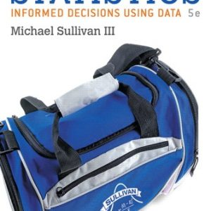 Solution Manual for Statistics: Informed Decisions Using Data