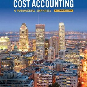 Solution Manual for Horngren's Cost Accounting: A Managerial Emphasis 8th Canadian Edition Datar