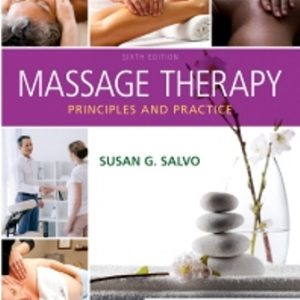 Solution Manual for Massage Therapy Principles and Practice 6th Edition Salvo