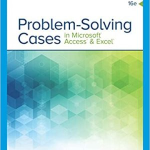 Solution Manual for Problem Solving Cases In Microsoft Access & Excel 16th Edition Monk