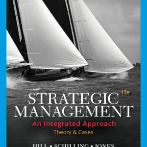 Solution Manual for Strategic Management: Theory & Cases: An Integrated Approach 13th Edition Hill