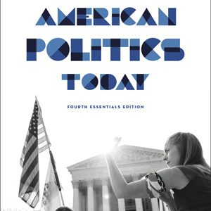 Test Bank for American Politics Today, Essentials 4th Edition, Bianco