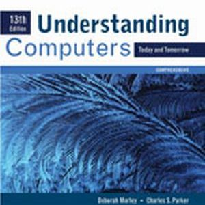Test Bank for Understanding Computers: Today and Tomorrow, Comprehensive 13th Edition Morley