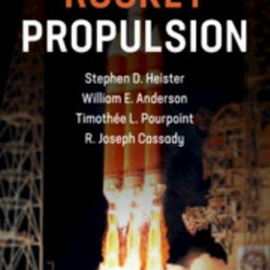 Solution Manual for Rocket Propulsion 1st Edition Heister (Solution Manual Not available for Chapter 01, 09, 10, 12 and 13.)