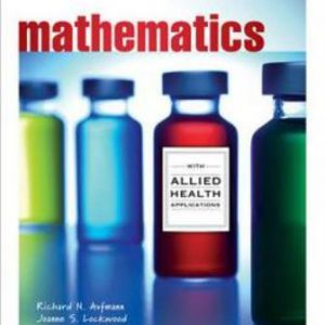 Solution Manual for Mathematics with Allied Health Applications 1st Edition Aufmann