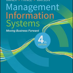 Test Bank for Management Information Systems, 4th Edition, Rainer