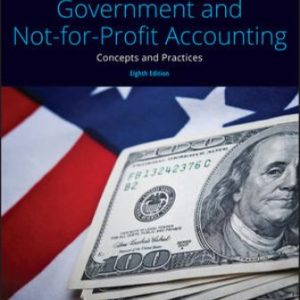 Solution Manual for Government and Not-for-Profit Accounting: Concepts and Practices 8th Edition Granof