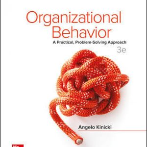Solution Manual for Organizational Behavior: A Practical, Problem-Solving Approach 3rd Edition Kinicki