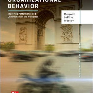 Solution Manual for Organizational Behavior: Improving Performance and Commitment in the Workplace 7th Edition Colquitt