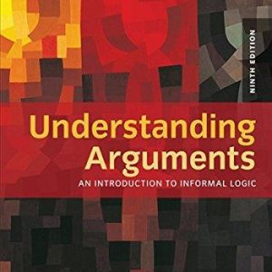 Solution manual for Understanding Arguments An Introduction to Informal Logic 9th Edition by Sinnott-Armstrong