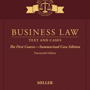 Solution Manual for Business Law: Text and Cases - The First Course - Summarized Case Edition