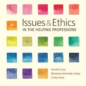 Test Bank for Issues and Ethics in the Helping Professions