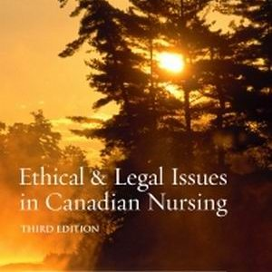Test Bank for Ethical and Legal Issues in Canadian Nursing