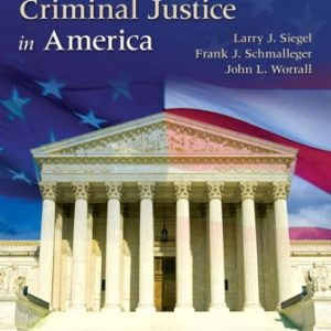 Solution Manual for Courts and Criminal Justice in America 3rd Edition Siegel