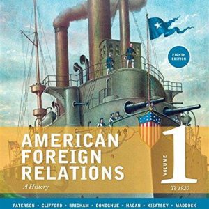 Solution manual for American Foreign Relations Volume 2: Since 1895 8th Edition by Paterson