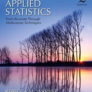 Solution manual for Applied Statistics From Bivariate Through Multivariate Techniques 2nd Edition by Warner