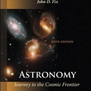 Solution manual for Astronomy Journey to the Cosmic Frontier 6th Edition by Fix