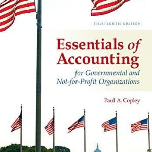Solution manual for Essentials of Accounting for Governmental and Not-for-Profit Organizations 13th Edition by Copley