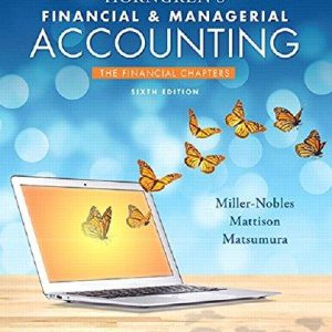 Solution Manual for Horngren's Financial & Managerial Accounting The Financial Chapters 6th Edition Tracie L. Miller-Nobles