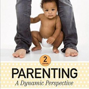 Solution manual for Parenting A Dynamic Perspective 2nd Edition by Holden