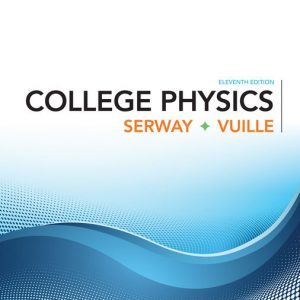 Test Bank for College Physics 11th Edition Serway