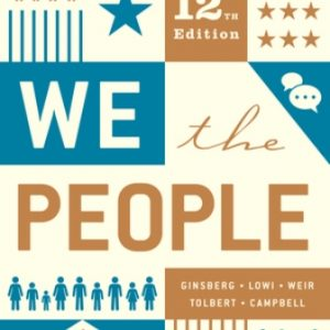 Test Bank for We the People Full 12th Edition Ginsberg