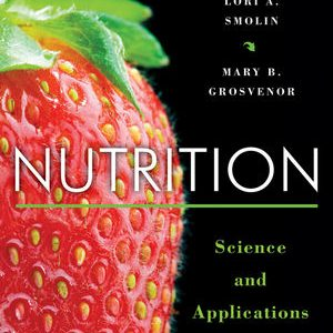 Test Bank for Nutrition: Science and Applications 3rd Edition by Smolin