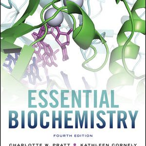 Test Bank for Essential Biochemistry