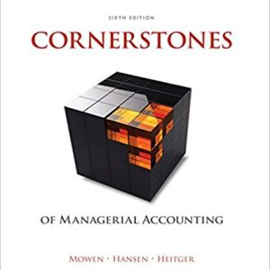 Test Bank for Cornerstones of Managerial Accounting 6th Edition by Mowen