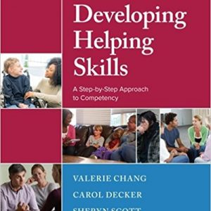 Test Bank for Developing Helping Skills: A Step-by-Step Approach to Competency 3rd Edition by Chang