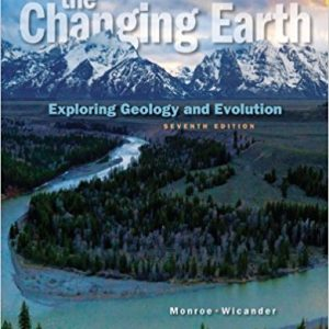 Test Bank for The Changing Earth: Exploring Geology and Evolution 7th Edition by Monroe