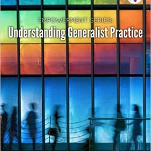 Test Bank for Understanding Generalist Practice 8th Edition by Kirst-Ashman ISBN-13: 9781305966864