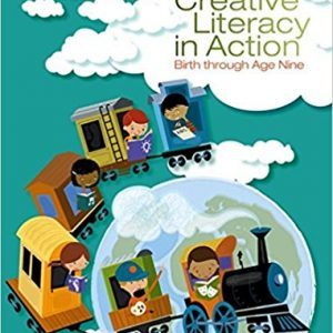 Test Bank for Creative Literacy in Action: Birth through Age Nine 1st Edition by Towell
