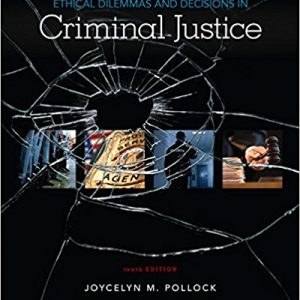 Test Bank for Ethical Dilemmas and Decisions in Criminal Justice 10th Edition by Pollock