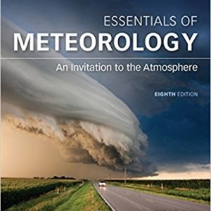 Test Bank for Essentials of Meteorology 8th Edition Ahrens ISBN-10: 1305628454 ISBN-13: 9781305628458