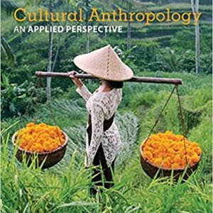 Test Bank for Cultural Anthropology an Applied Perspective 11th Edition by Ferraro