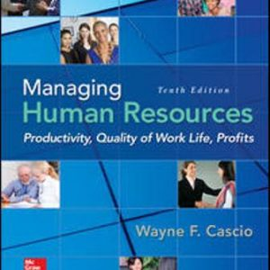 Solution Manual for Managing Human Resources 10th Edition Cascio