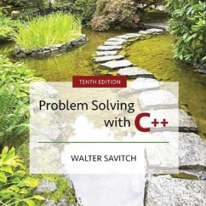 Solution Manual for Problem Solving with C++ 10th Edition Savitch