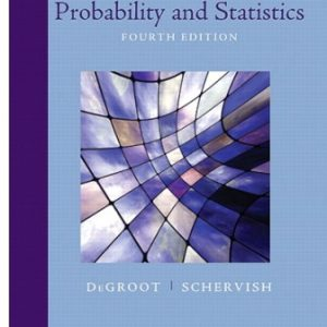 Solution Manual for Probability and Statistics (Classic Version) 4th Edition DeGroot