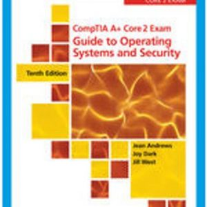 Solution Manual for CompTIA A+ Core 2 Exam: Guide to Operating Systems and Security 10th Edition Andrews