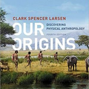 Test Bank for Our Origins: Discovering Physical Anthropology
