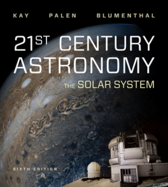 Test Bank for 21st Century Astronomy: The Solar System 6th Edition Kay