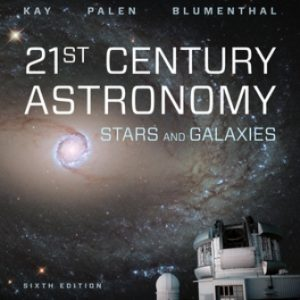 Test Bank for 21st Century Astronomy: Stars & Galaxies 6th Edition Kay