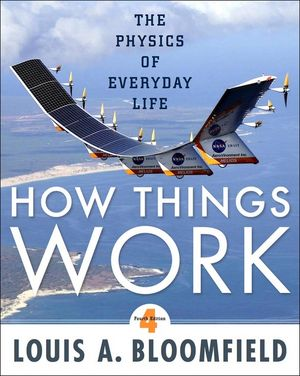 Solution Manual for How Things Work: The Physics of Everyday Life