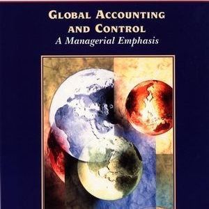 Table of Contents Global Business: Accounting and Control Issues. Foreign Currencies and Exchange Risk Management. Global Organization, Coordination, and Control. Comparative International Management Accounting. Planning and Performance Evaluation in Multinational Enterprises. Taxation and the Multinational Enterprise. Global Financial Statement Analysis. Global Transparency and Disclosure. Foreign Currency Accounting and Exchange Rate Changes. Auditing and the Multinational Enterprise. Index.