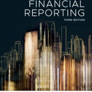Solution Manual for Financial Reporting 3rd Edition Loftus